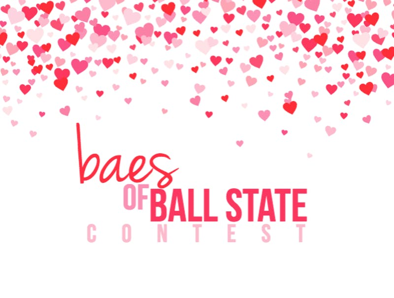 Win free pizza and candy for your bae in the Baes of Ball State Contest