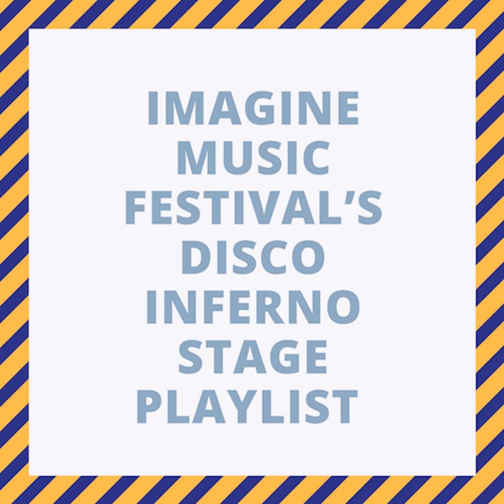 IMAGINE MUSIC FESTIVAL'S DISCO INFERNO STAGE PLAYLIST