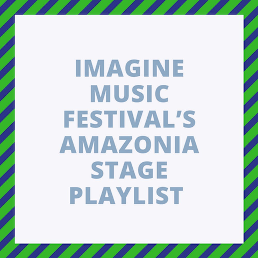 IMAGINE MUSIC FESTIVAL'S AMAZONIA STAGE PLAYLIST