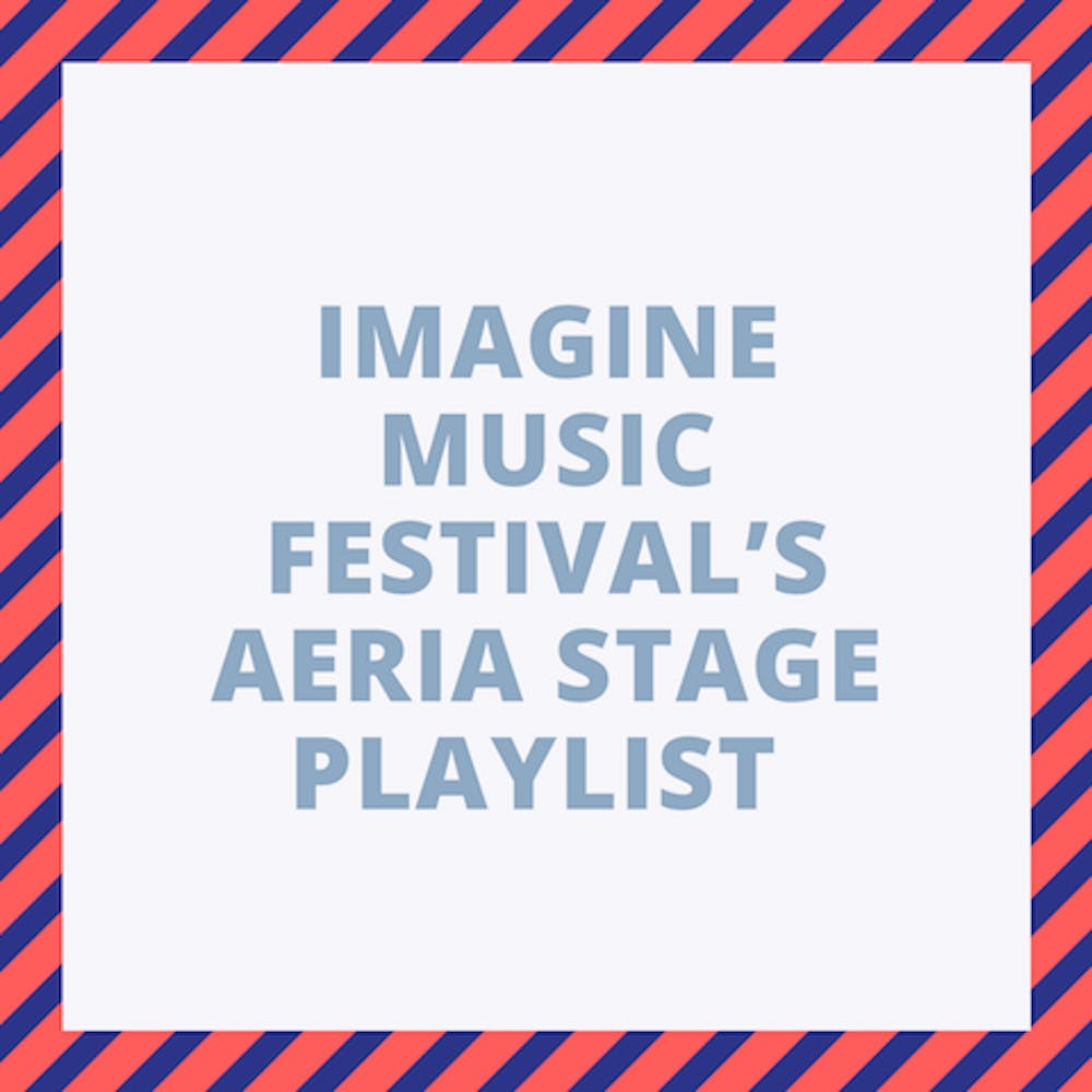 IMAGINE MUSIC FESTIVAL'S AERIA STAGE PLAYLIST
