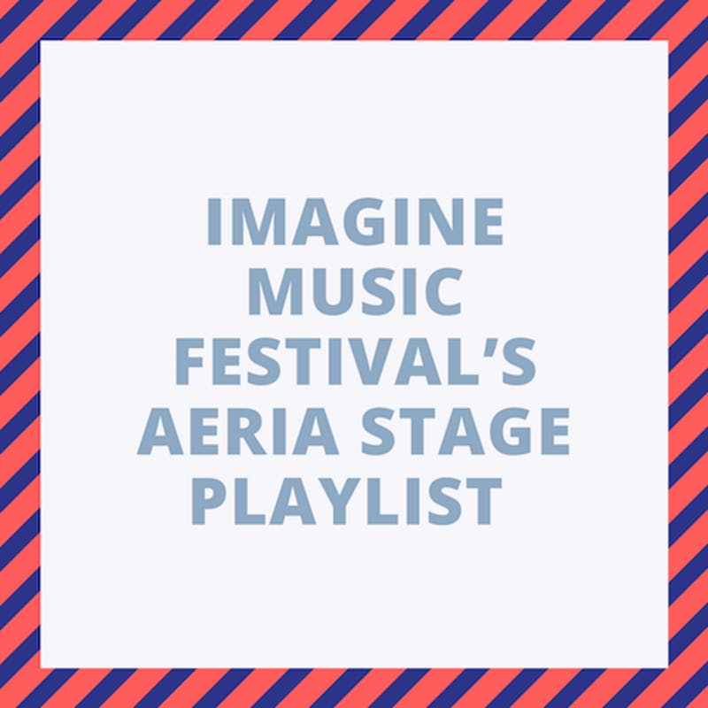 IMAGINE MUSIC FESTIVAL'S AERIA STAGE PLAYLIST.png