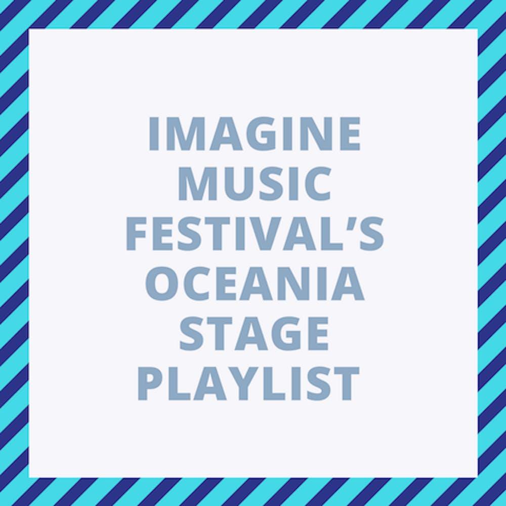 IMAGINE MUSIC FESTIVAL'S OCEANIA STAGE PLAYLIST