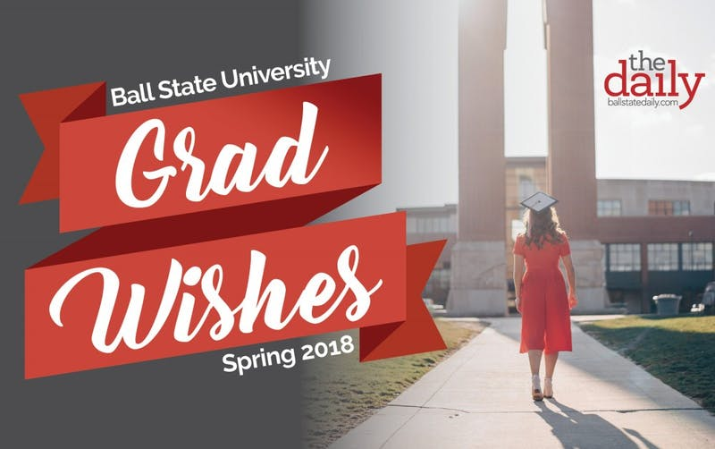 Ball State University Grad Wishes: Spring 2018