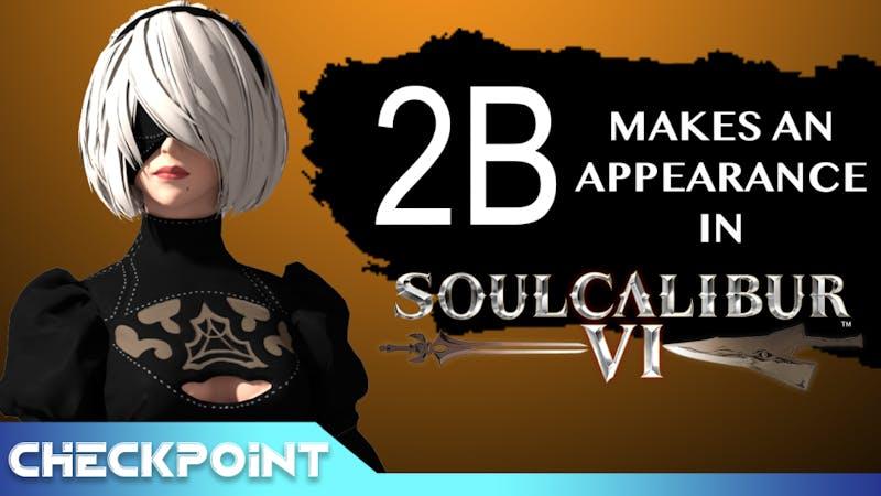 2B Joins Soul Caliber VI   Checkpoint