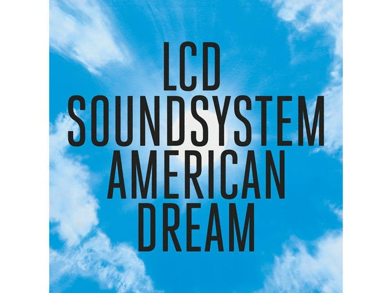 'American Dream' by LCD Soundsystem is brooding, introspective, and real