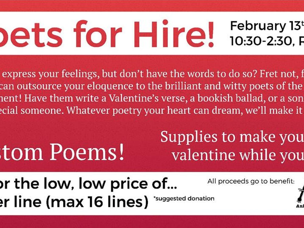 The annual Poets for Hire event will take placein front of the Writing Center in Robert Bellfrom 10:30 a.m. to 2:30 p.m. Feb. 13 and 14. All donations from the event will go to theMuncie Animal Rescue Fund, a nonprofit organization that provides shelter and care for homeless animals until they are adopted.@wc_bsu // Photo Courtesy