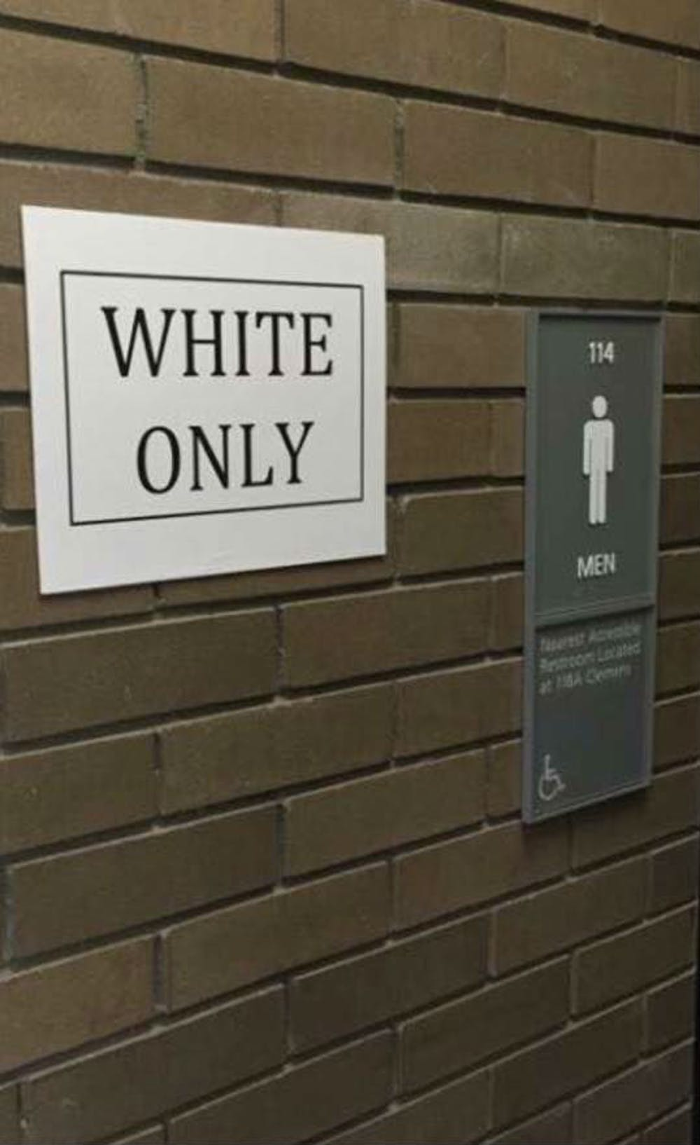 <p>UPD received acall from a student stating there was a 'White Only'sign found outside a bathroom inClemens Hall Wednesday. Ashley Powell, a graduate art student, admitted to hanging the signs for a class art project.</p>