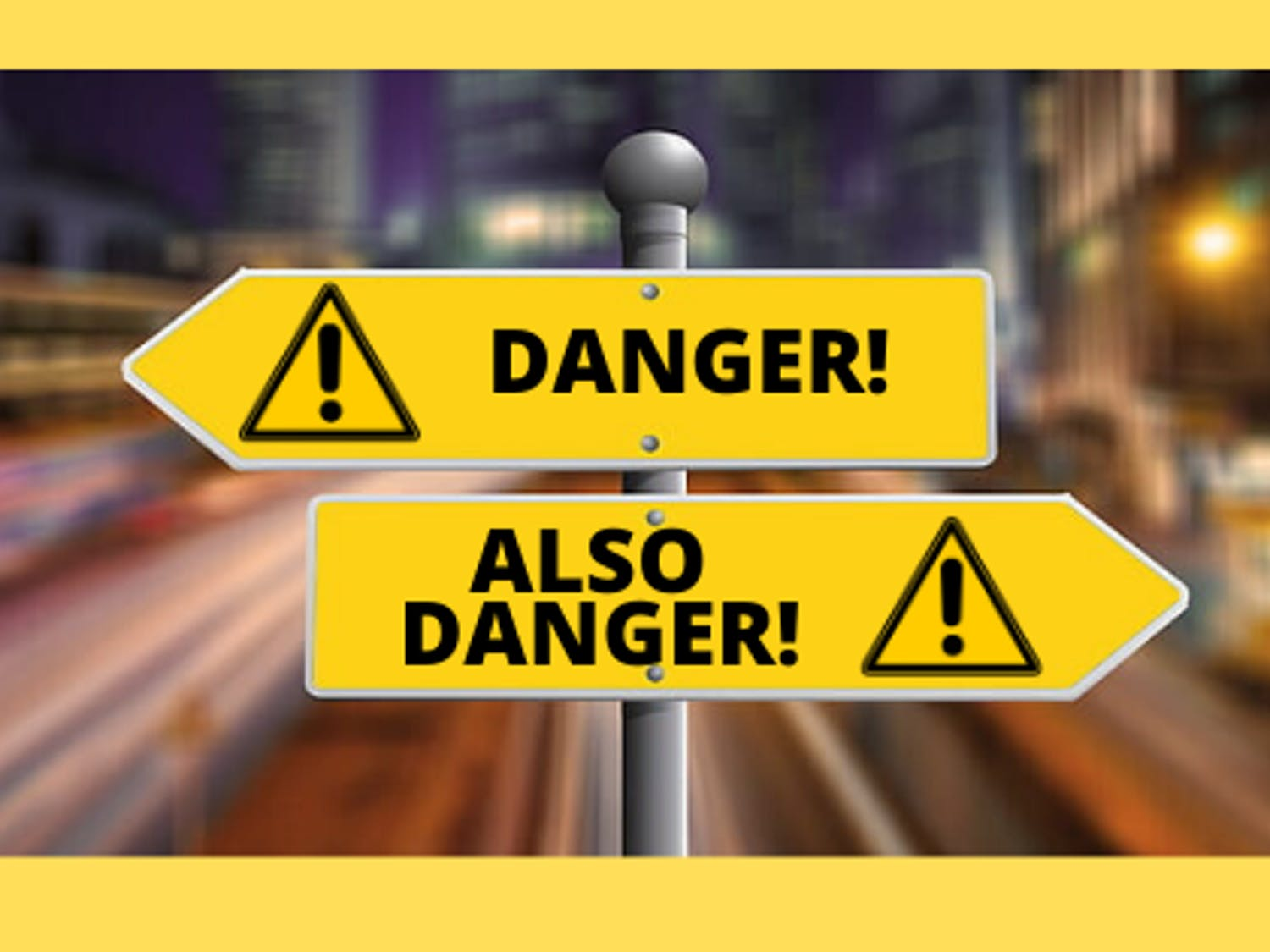 DANGER opinion sign