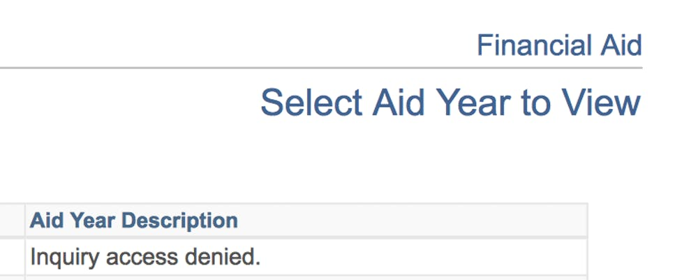"<p>Until financial aid awards are available on students' SIS accounts, they receive the message ""Inquiry access denied.""</p>"