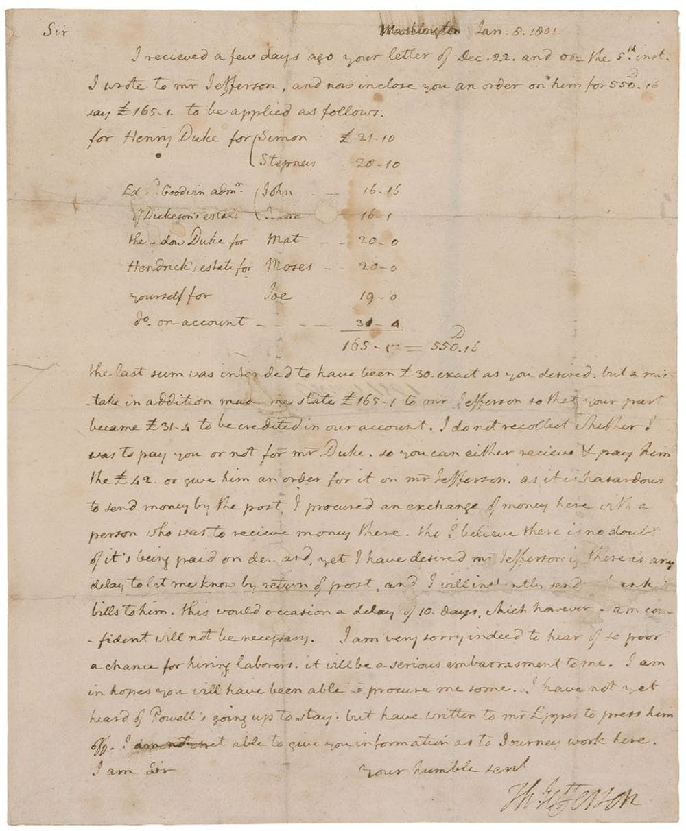 "<p>""I am very sorry indeed to hear of so poor a chance for hiring laborer,"" Jefferson wrote. ""It will be a serious embarrasment (sic) to me. I am in hopes you will have been able [t]o procure me some.""</p>"