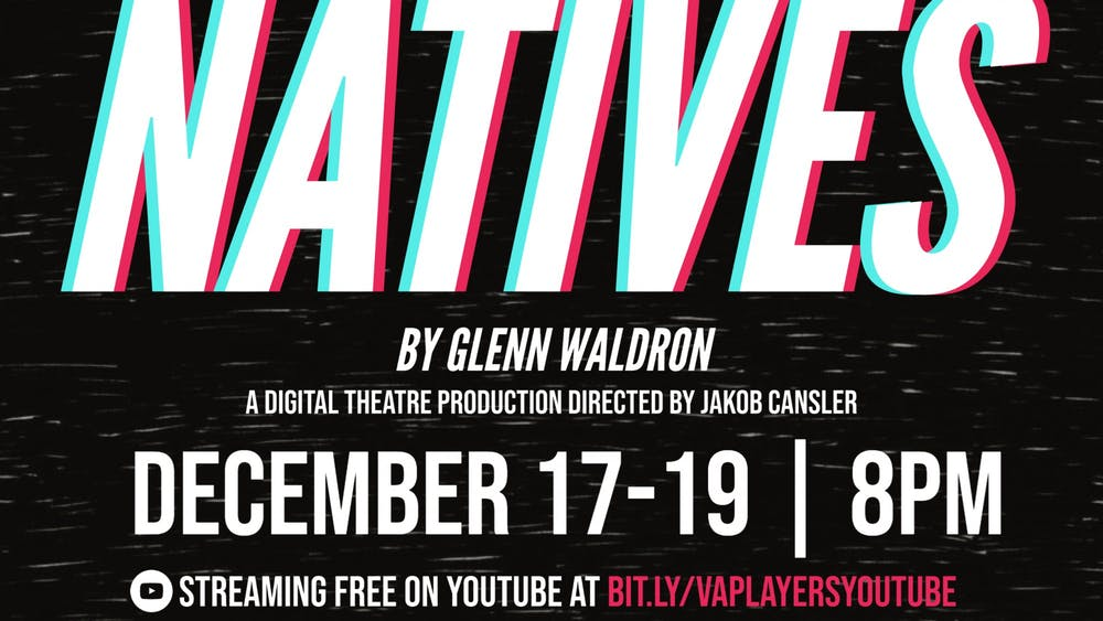 "Virginia Players presented a digital version of ""Natives"" by Glenn Waldron."