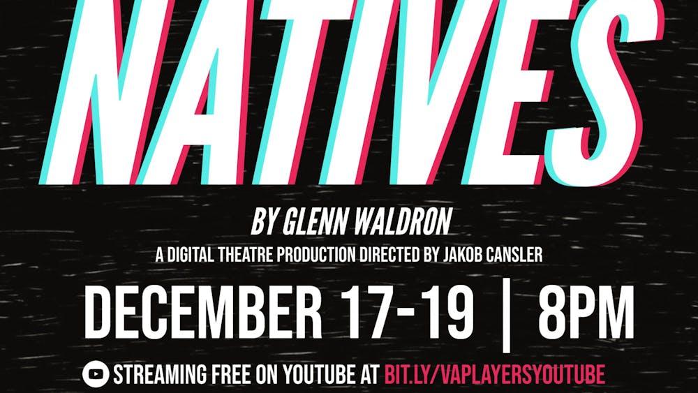 "Virginia Players presented a digital version of ""Natives"" by Glenn Waldron."