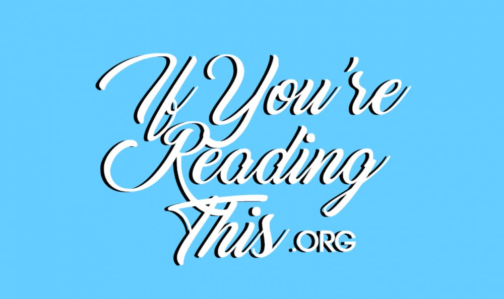 "<p>""If You're Reading This"" is a digital collection of letters pertaining to mental illnesses and stress written by and for University students.</p>"