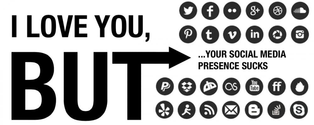 I Love You But Your Social Media Presence Sucks | 34th