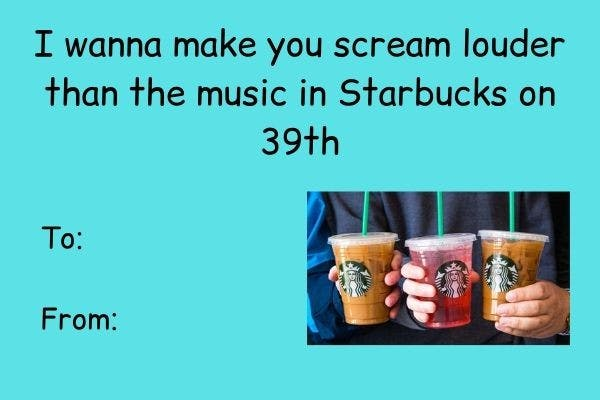 I want to make you scream louder than the music in Starbucks on 39th (1).jpg