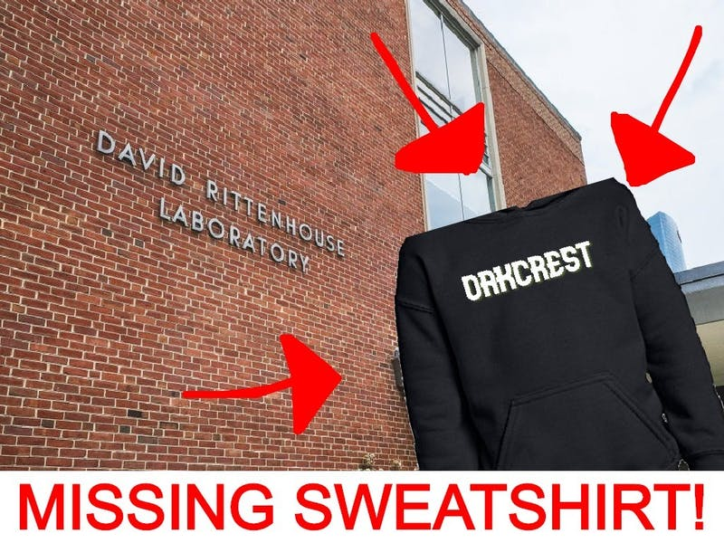 Dear Penn: When You're Moving My Stuff, I Also Left a Sweatshirt in DRL Can You Get That?