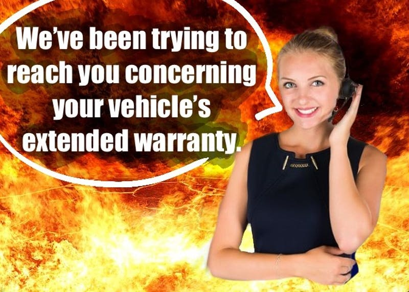 Final Notice: We've Been Trying to Reach You Concerning Your Vehicle's Extended Warranty. Since We've Not Gotten a Response, We're Giving You a Final Courtesy Call Before We Close Out Your File and Murder Your Whole Family.