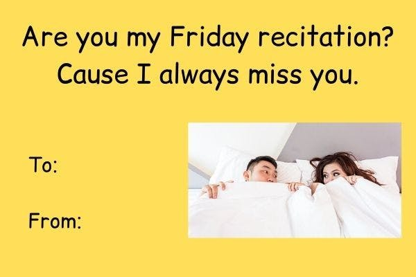 Are you my Friday recitation_ Cause I always miss you. (1).jpg