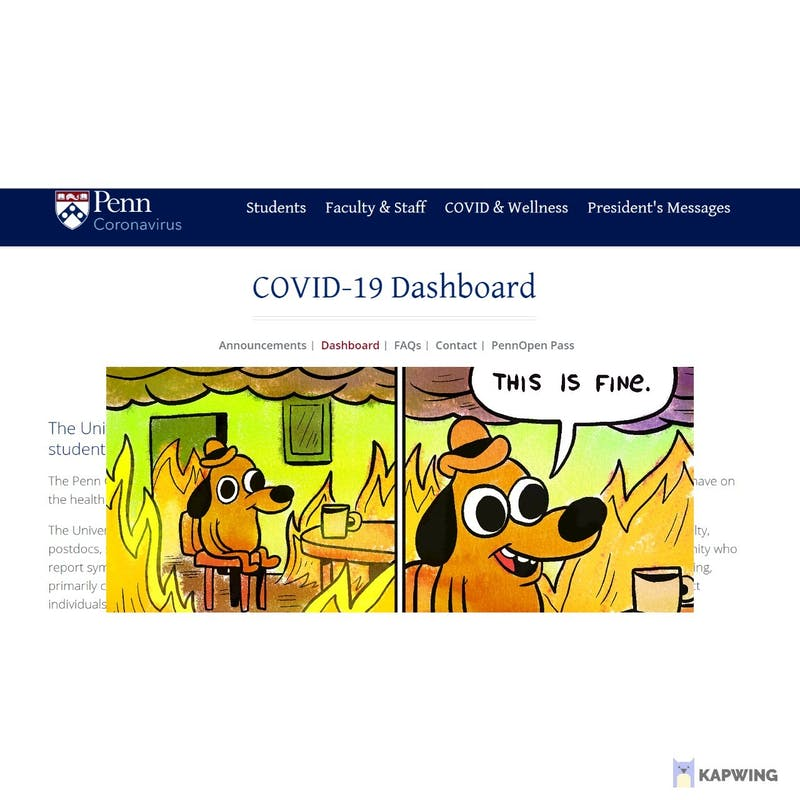 """Penn Improves on COVID Dashboard by Replacing Numbers With """"This Is Fine"""" Meme"""