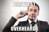<p>dartbeat overheards</p>
