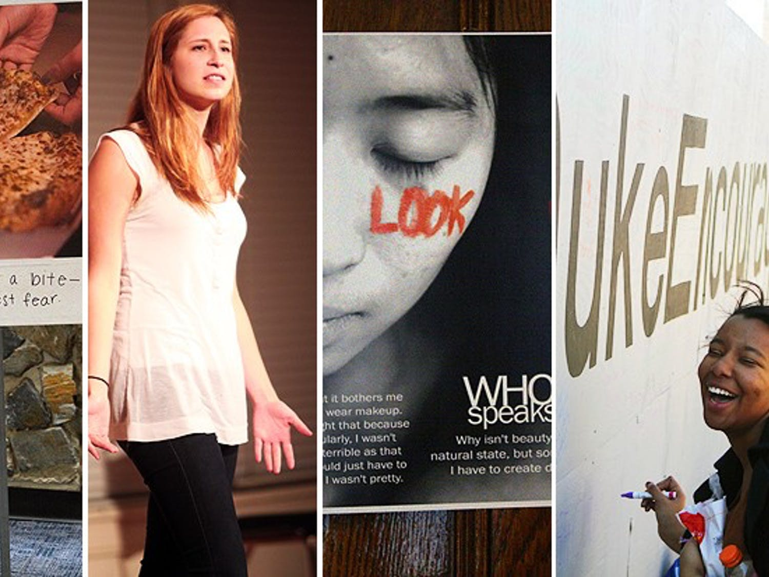 Duke has recently seen the emergence of several campaigns targeted at empowering students, such as (left to right):  National Eating Disorder Awareness Week, Me Too Monologues, #DukeEncourage and WHO Speaks.