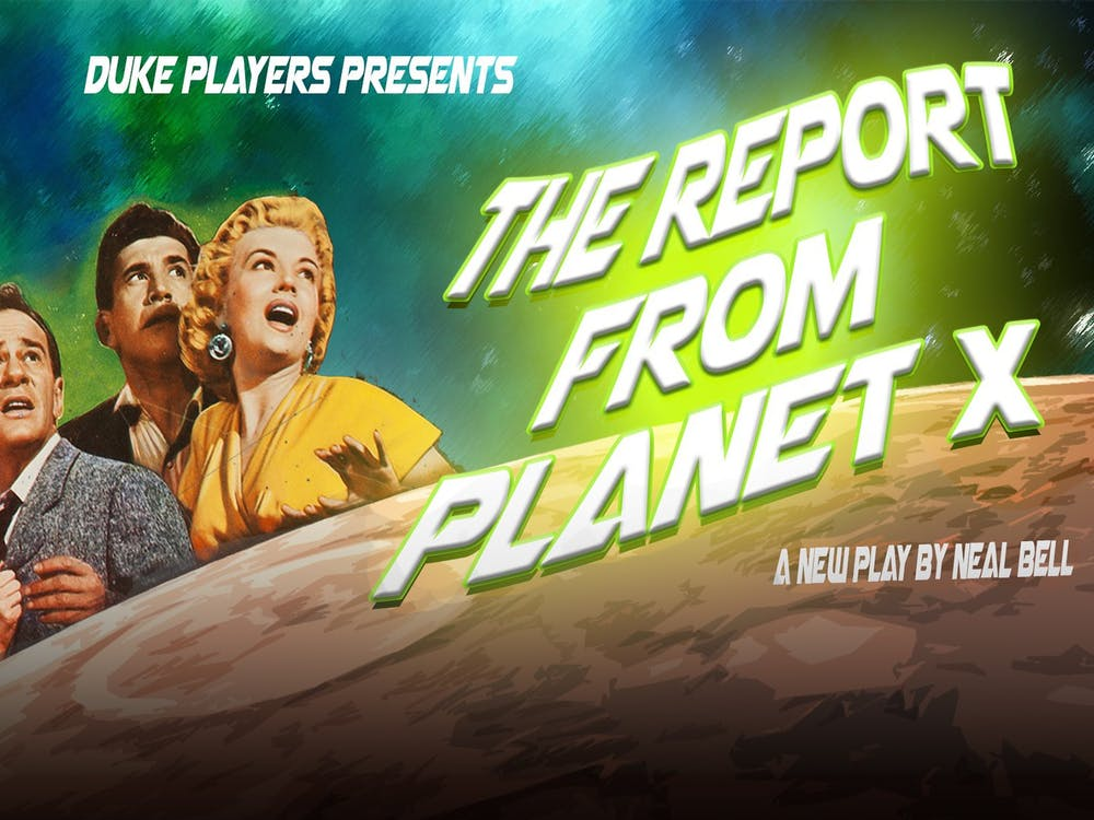 "Duke Players is presenting staged readings this weekend of ""The Report from Planet X,"" a new play written by Duke theater professor Neal Bell."