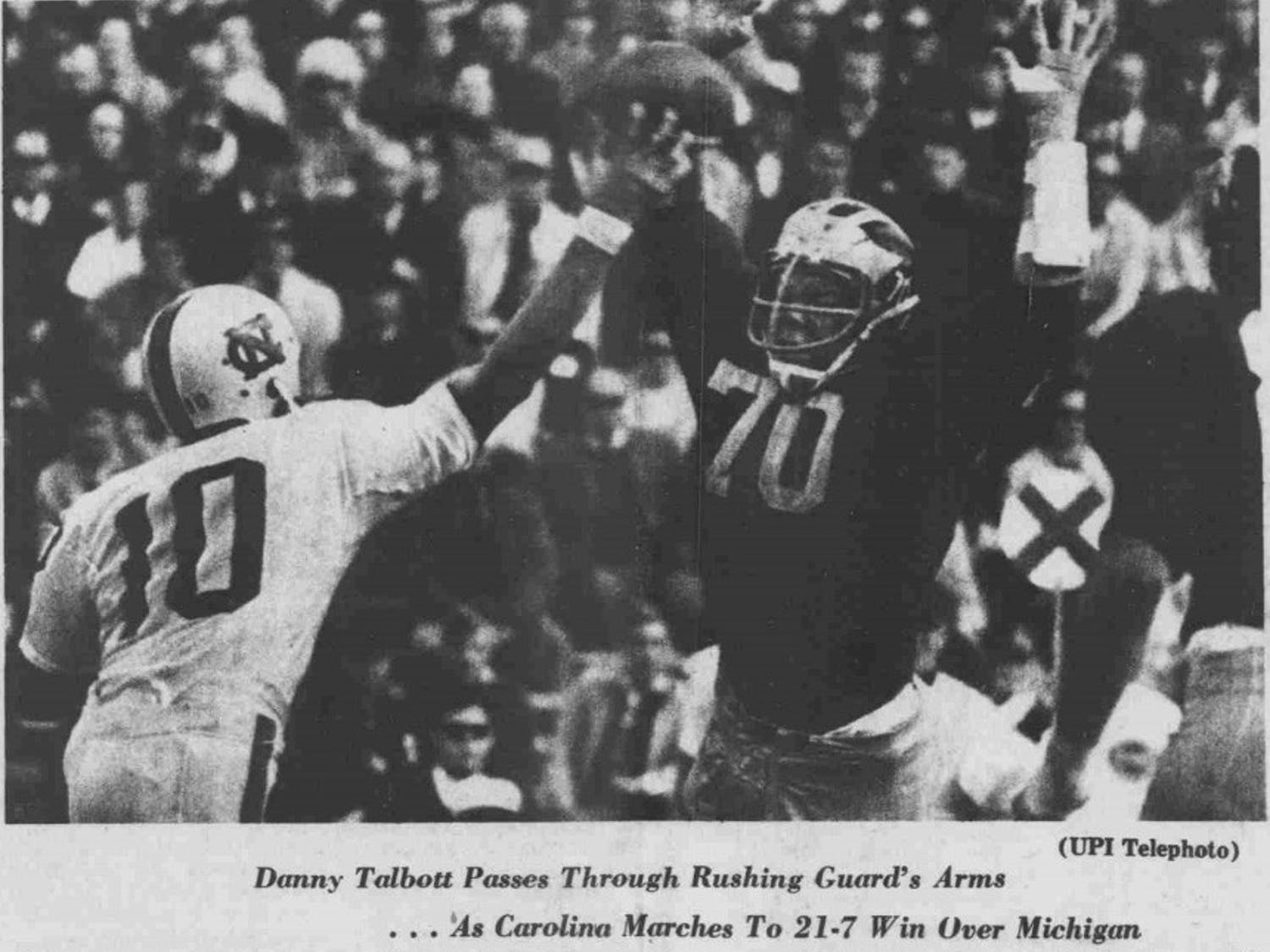 DTH File Photo. Danny Talbott played varsity baseball, helping them to the College World Series in 1966, and was on the freshman basketball team.  He won ACC Player of the Year in 1965 as a quarterback for the Tar Heels. He was inducted into the North Carolina Sports Hall of Fame in 2003, and his No. 10 football jersey hangs in Kenan Stadium.