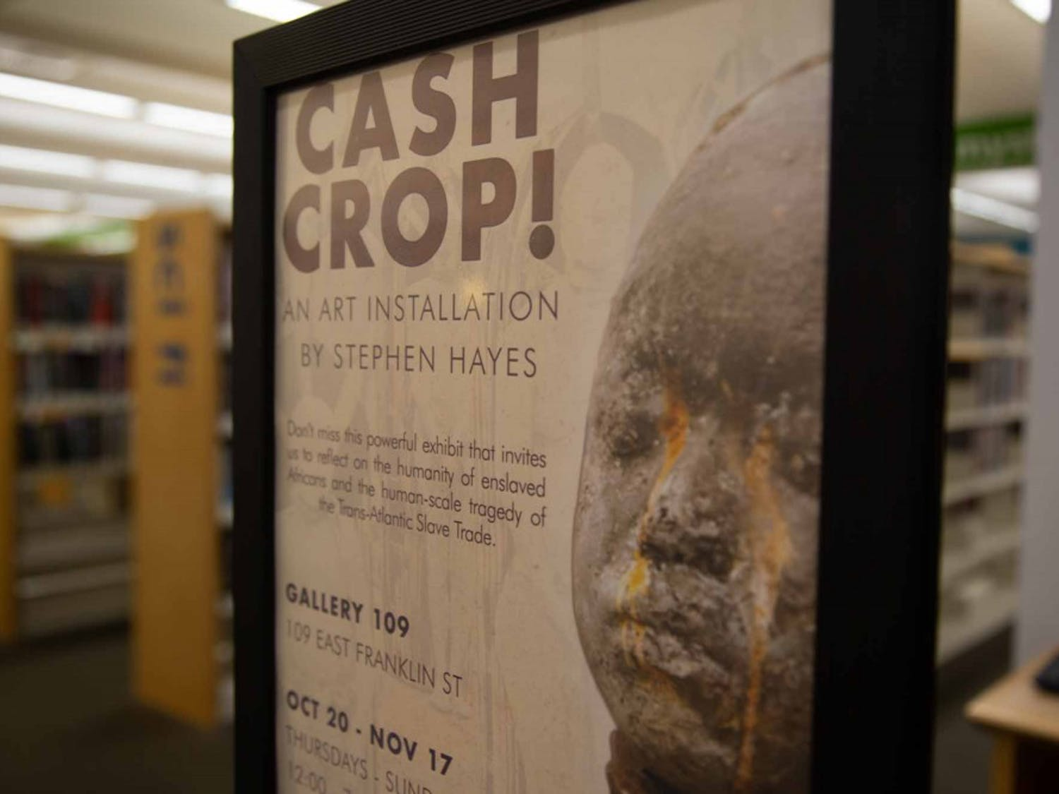 """The """"Cash Crop!"""" exhibit at 109 E. Franklin Street opened Oct. 20, 2019 and it will close on Nov. 18, 2019."""