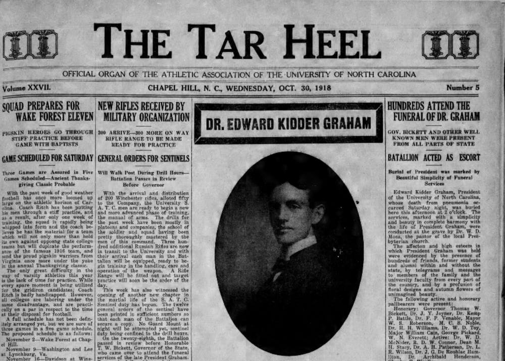 The front page of The Daily Tar Heel, then called The Tar Heel, on Oct. 30, 1918. The influenza pandemic killed seven people at UNC, including University President Edward Kidder Graham.