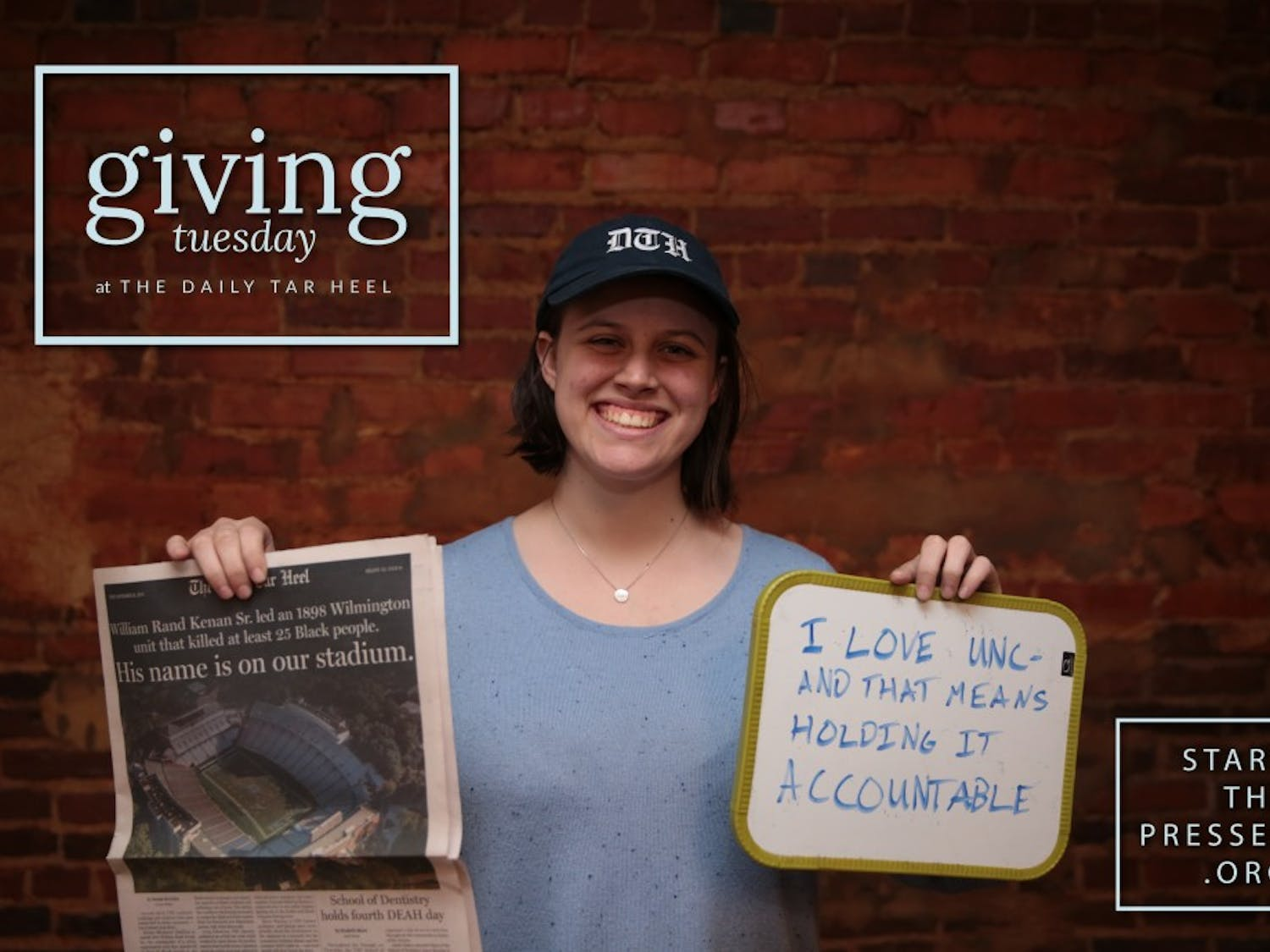 Happy Giving Tuesday! We hope you'll consider The Daily Tar Heel as you plan your year-end giving.  To make a one-time or recurring donation, visit startthepresses.org. Are you a current UNC student? Donate at unc.live/dth.