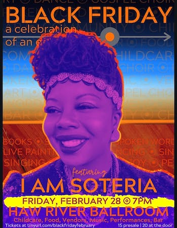 "Soteria Shepperson organized the event 'Black Friday' as part of her performance platform ""I Am Soteria"". Shepperson focuses on social issues like racism and equality at her events. Photo courtesy of Soteria Shepperson."