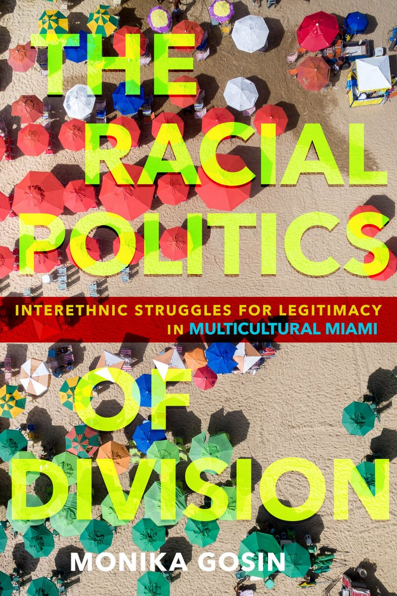 Monika Gosin, the author of The Racial Politics of Division: Interethnic Struggles for Legitimacy in Multicultural Miami, will be having a virtual book talk on April 9th as part of the Sonja Haynes Stone Center's book talk series. Photo courtesy of Cornell University Press.