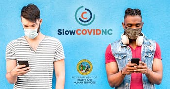 The N.C. Department of Health and Human Services launched a new app on Tuesday called SlowCOVIDNC to notify someone who has been exposed to the coronavirus. Photo courtesy of SlowCOVIDNC.