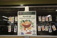 The Weaver Street Market does a Round Up Campaign which asks their customers to round up their purchases to the nearest dollar to donate.  Their first campaign happens on Wednesday, November 30 through Tuesday, January 3.