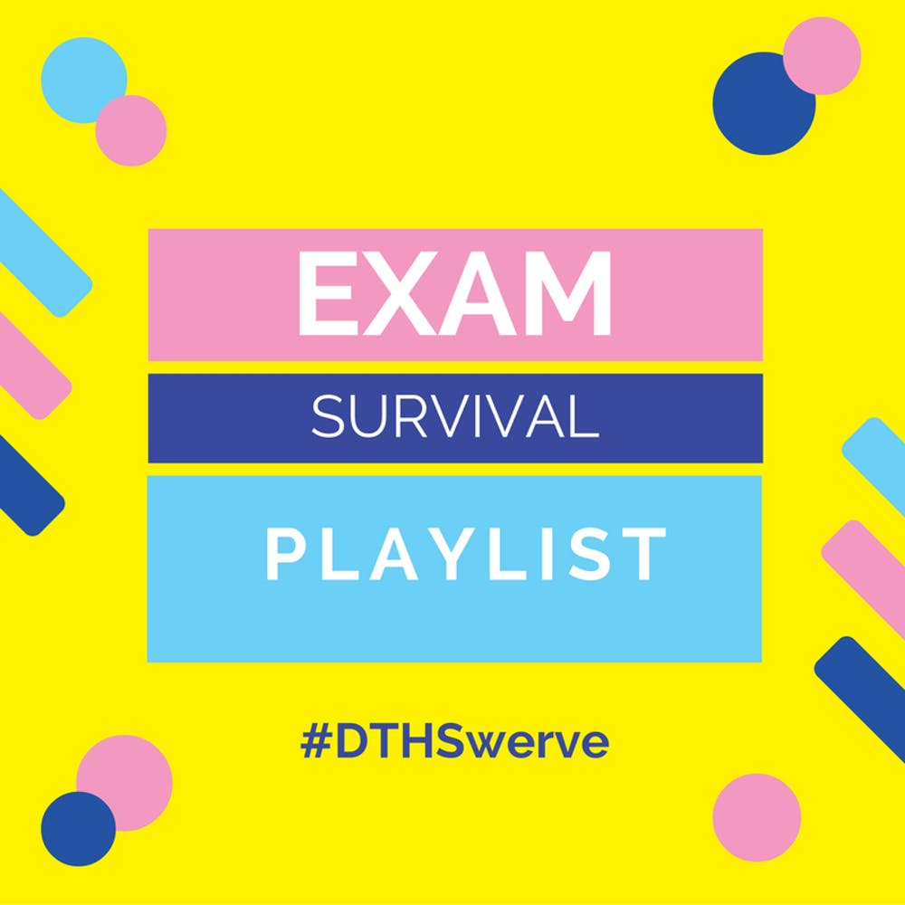 Here is a playlist for when you need a finals pick-me-up