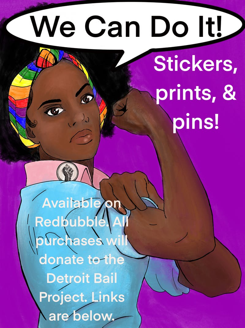 Want to support the Black Lives Matter movement? Then check out these stickers, prints, and pins made by Isabella Kalakailo on Redbubble! All proceeds go to supporting the movement through donating to the Detroit Bail Project.