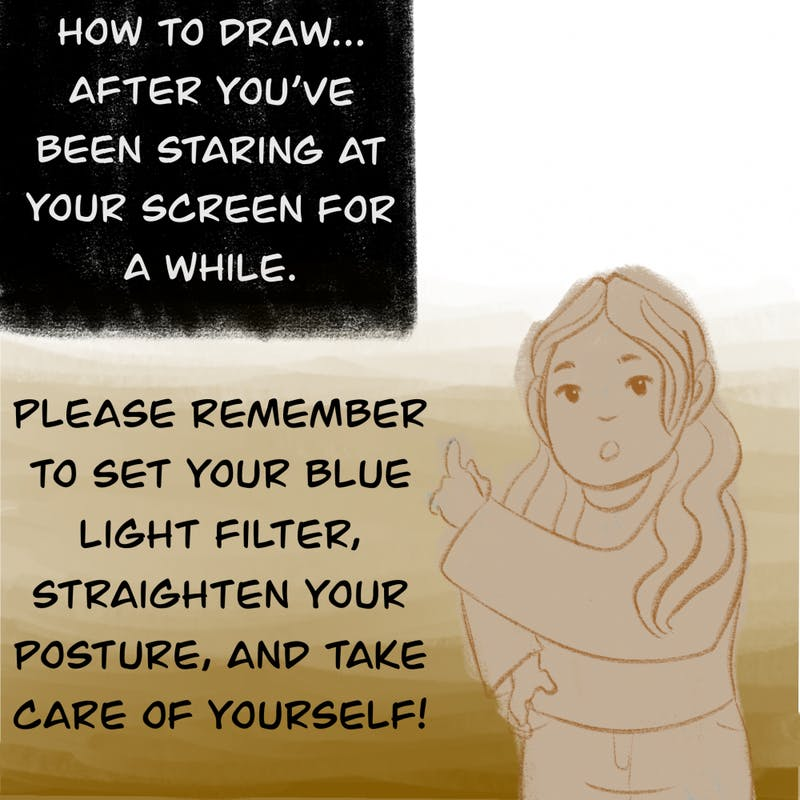 Remember, dear readers: Always take care of yourselves, even when you're drawing.