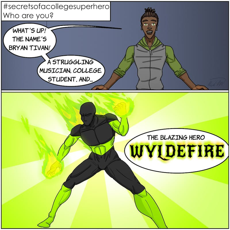 The newest hero on the block is the blazing hero, Wyldefire, A.K.A. Bryan Tivan!