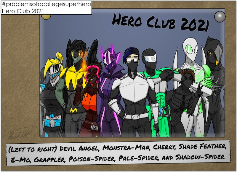 Here is the Hero Club of 2021! (From left to right) Devil Angel, Monstra-Man, Cherry, Shade Feather, E-Mo, Grappler, Poison-Spider, Pale-Spider, and Shadow-Spider!
