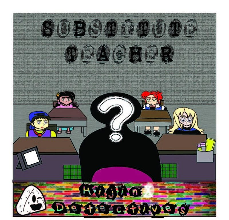 Our band of sleuths are faced with a brand new mystery: the identity of the substitute teacher!