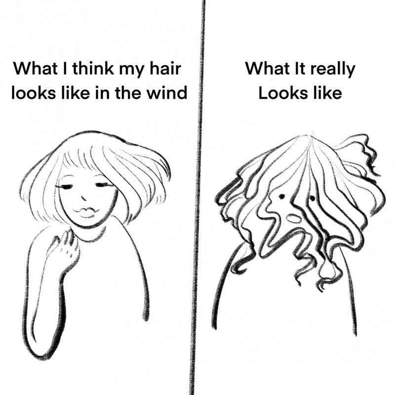 My hair in the wind is like billowing leaves... it goes everywhere!