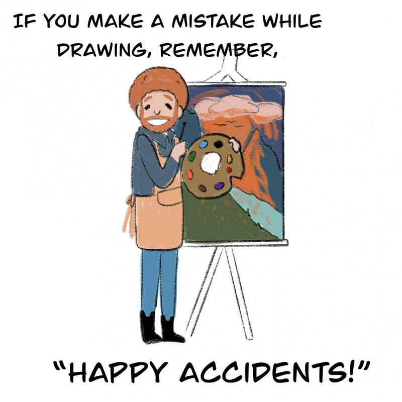 A little Bob Ross advice is good for everybody...