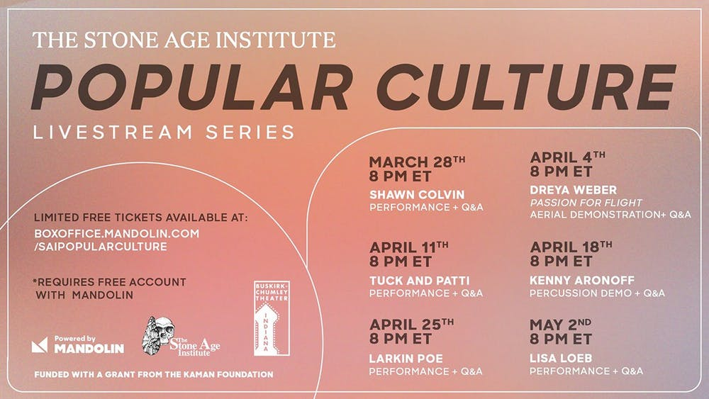 """<p>The Stone Age Institute&#x27;s schedule for its virtual series """"Popular Culture&quot; appears. The a six-part series will include musical and dance performances every Sunday from March 28 to May 2. </p><p></p>"""