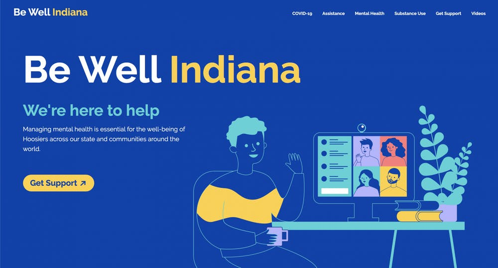 <p>The Be Well Indiana website provides resources for mental health and substance abuse. It is one of several website and phone numbers for people needing help with mental health, addiction or abuse.</p>