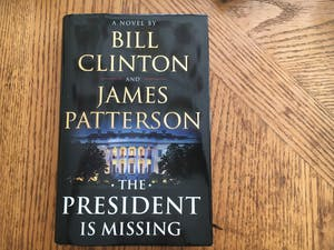 "Bill Clinton and James Patterson's ""The President is Missing."""
