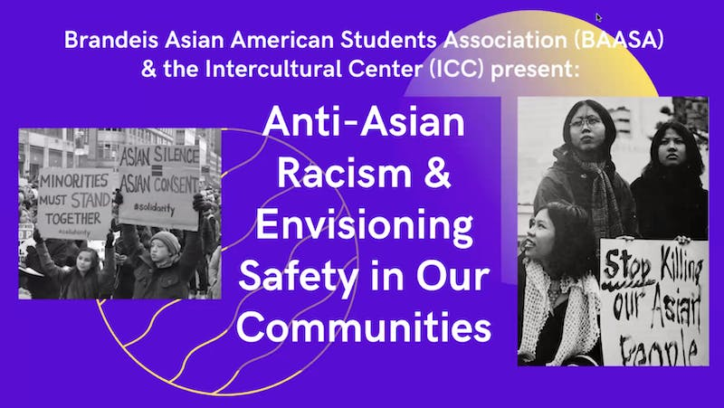 The Brandeis Asian American Students Association and the Intercultural Center hosted a virtual event in response to recent anti-Asian violence.