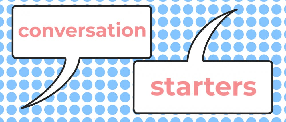 7 out-of-the-box conversation starters to beat the typical options