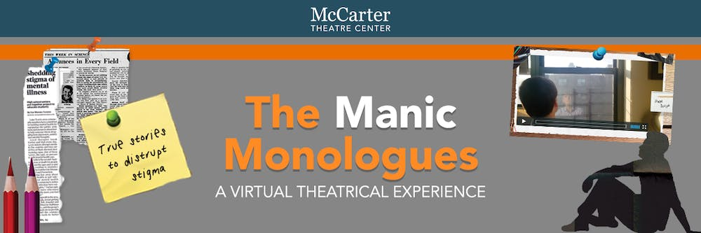 "<h6>Courtesy of <a href=""https://www.mccarter.org/manicmonologues"" target="""">McCarter Theatre Center</a></h6>"