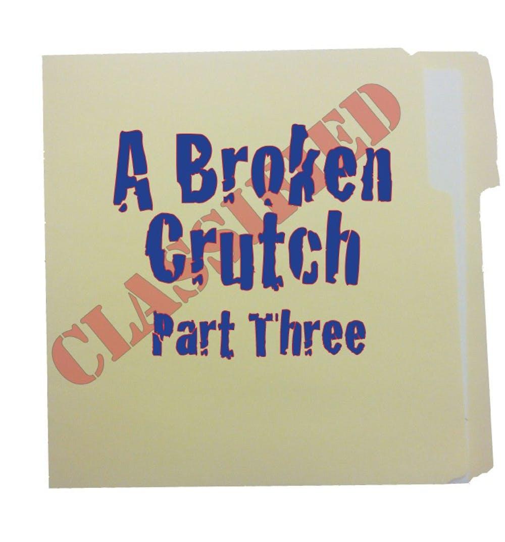A Broken Crutch Part 3: Thrashing of the Sea