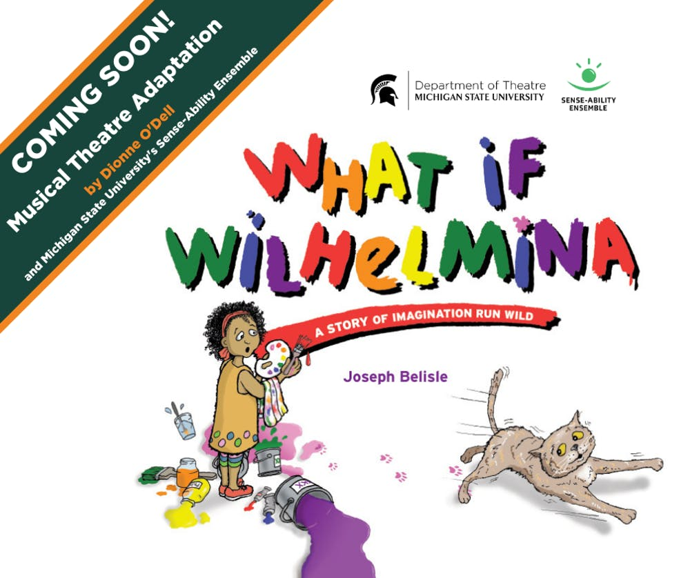 <p>Cover art from Joseph Belisle&#x27;s book &quot;What If Wilhelmina&quot; promoting the upcoming musical adaptation for spring 2022 which will be performed by MSU&#x27;s Sense-Ability Ensemble. </p>